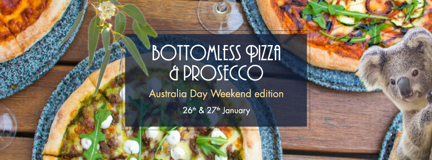 Bottomless Pizza & Prosecco Australia Day Weekend edition